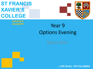 Year 9 Options Evening 2013 - St Francis Xavier`s College