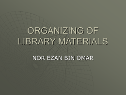 IMD 253 cpt.4 ORGANIZING OF LIBRARY MATERIALS