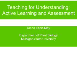 Teaching for Understanding: Active Learning and Assessment
