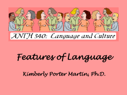 Features of Language - Kimberly Martin, Ph.D.