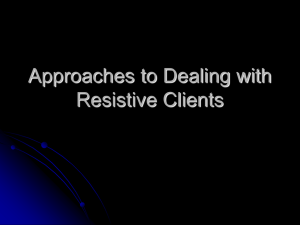 Approaches to Dealing with Resistive Clients