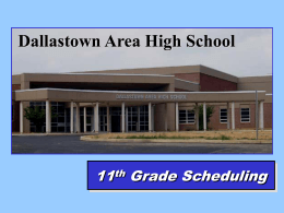 Dallastown Area High School 11 th Grade Scheduling Promotion