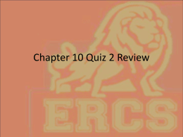 Chapter 10 Quiz 2 Review - East Richland Christian Schools