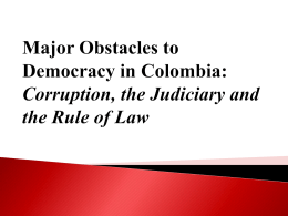 """Major Obstacles to Democracy in Colombia: Corruption, the"