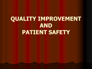 QUALITY IMPROVEMENT AND PATIENT SAFETY WHAT IS