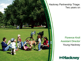 Hackney Partnership Triage - London Safeguarding Children Board