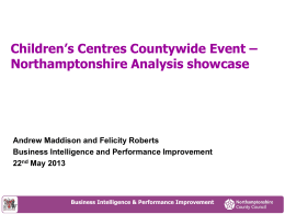 Northamptonshire Analysis Showcase Slides