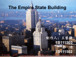 The Empire State Building 制作人:王蓉静 1B111503 郭 迪