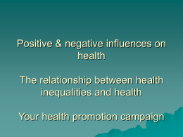 Week 6 Positive & Negative Influences on Health
