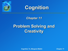 Matlin, Cognition, 7e, Chapter 11: Problem Solving and Creativity