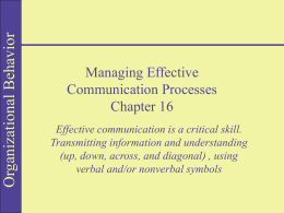 Effective communication is a critical skill. Transmitting information