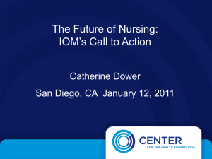 The Future of Nursing: IOM`s Call to Action