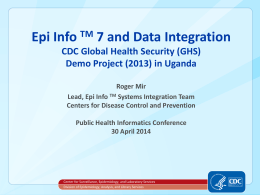 Epi Info 7 and Data Integration - Public Health Informatics Conference