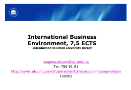 International Business Environment, 7,5 ECTS Introduction to Umeå