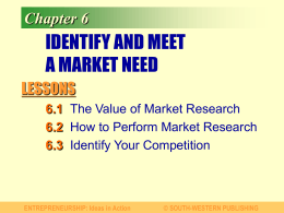 Chapter 6 IDENTIFY AND MEET A MARKET NEED