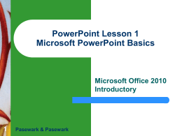 PowerPoint Lesson 1 Microsoft PowerPoint Basics