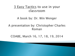 3 Easy Tactics to use in your classroom A book by: Dr. Win
