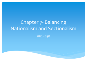 Chapter 7- Balancing Nationalism and Sectionalism