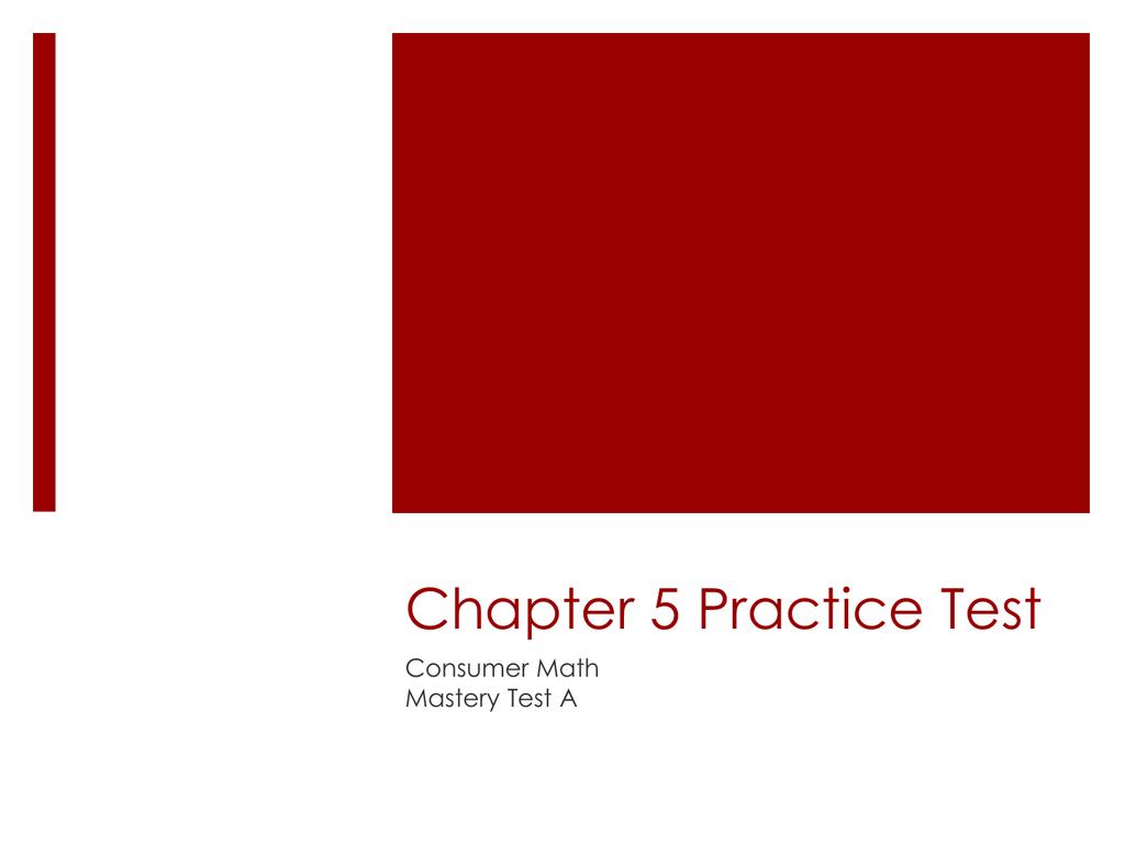Chapter 5 Practice Test - Consumer Mathx