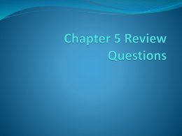 Chapter 5 Review Questions and answersx