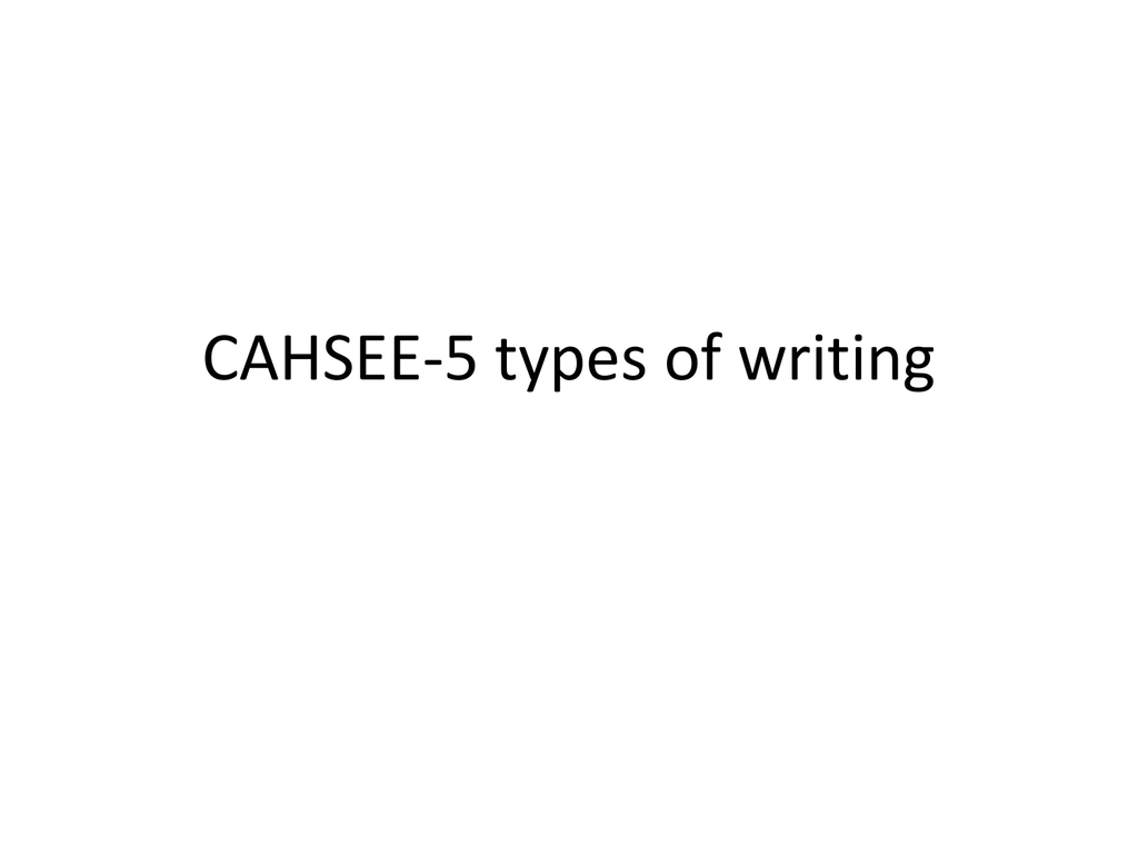 cahsee 5 types of writing