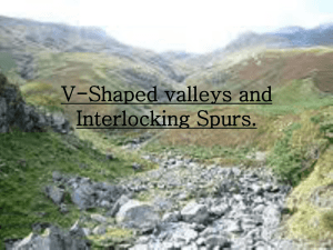 V-Shaped valleys and Interlocking Spurs