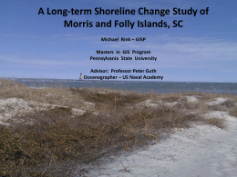A Long-term Shoreline Change Study of Morris and Folly Islands