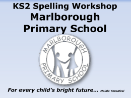 KS2 Spelling Workshop - Marlborough Primary School