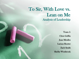 To Sir, With Love vs. Lean on Me Analysis of
