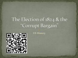 The Election of 1828 & the Corrupt Bargain