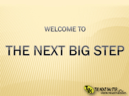 here - The Next Big Step