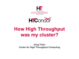 How High Throughput was my cluster? Greg Thain Center for High