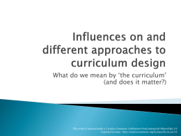 Influences on and different approaches to curriculum design