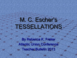TESSELLATIONS & M. C. Escher