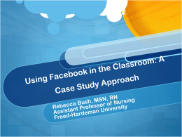 Using Facebook in the Classroom: A Case Study Approach