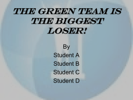 The Green Team is the Biggest Loser!