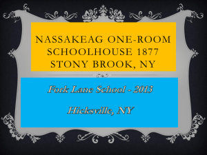 Nassakeag One-Room schoolhouse 1877 Stony brook, NY