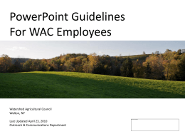 WAC PowerPoint Guidelines - Watershed Agricultural Council