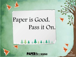 Paper is Good. Pass it On Powerpoint Presentation