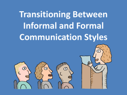 Communication Informal to Formal