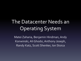 The Datacenter Needs an Operating System