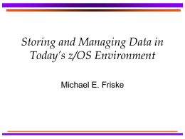 Storage and Managing Data in Todays z/OS Environment