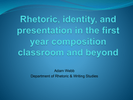 Rhetoric, identity, and presentation in the first year