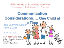 Communication Considerations…. - The Learning Center for the Deaf