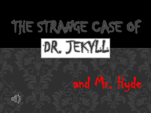 and Mr. Hyde The Strange Case of Dr. Jekyll