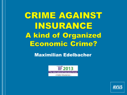 CRIME AGAINST INSURANCES: A kind of Organized Economic Crime