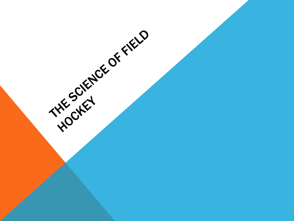 The Science of Field Hockey_PE_Project_Parra