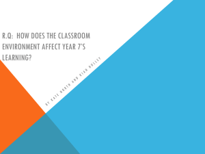 R.Q: how does the classroom effect year 7*s learning?