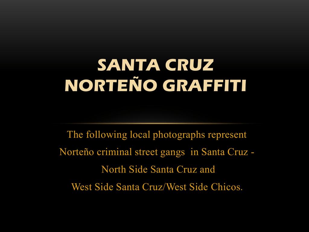 Santa Cruz Norteo Graffiti