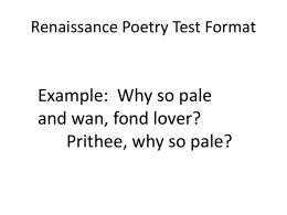 Example: Why so pale and wan, fond love? Prithee, why so pale